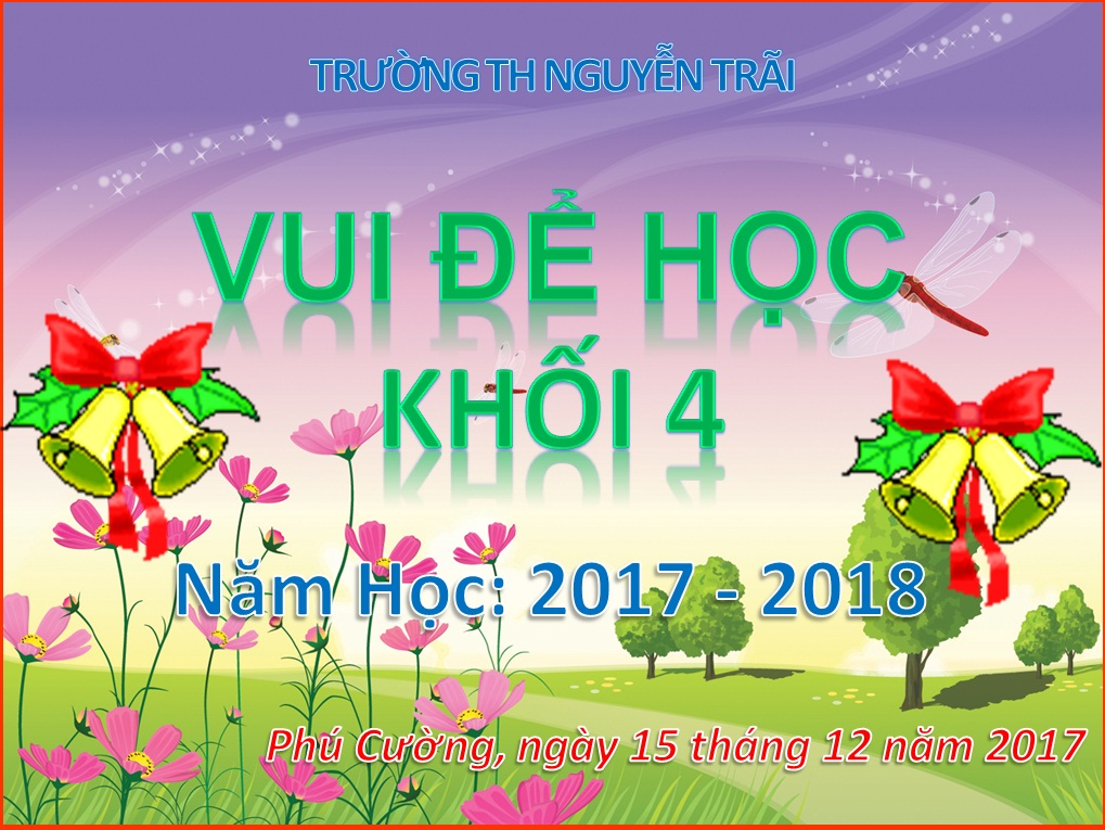 Hội thi VUI ĐỂ HỌC Khối 4 năm học: 2017-2018